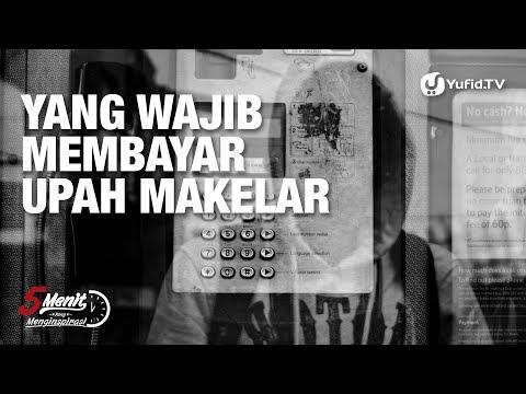 Yang Wajib Membayar Upah Makelar - Ustadz Ammi Nur Baits