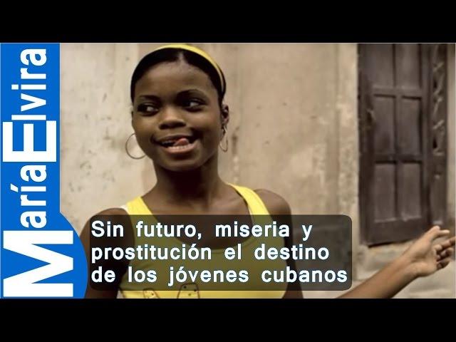 Sin futuro, miseria y prostitución el destino de los jóvenes cubanos