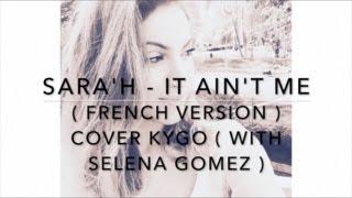 download lagu It Ain't Me  French Version  Cover Kygo gratis