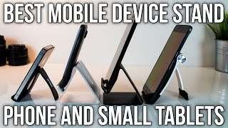 Best Mobile Device Stand - Phone and Small Tablets