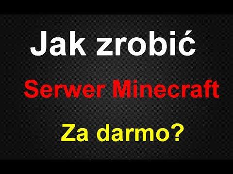 Jak zrobić serwer Minecraft za darmo?