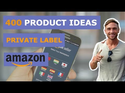 400 Private Label Product Ideas For Amazon FBA UK 2018