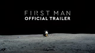 First Man - Official Trailer #3 [HD]