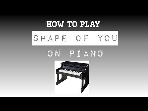 How To Play Shape Of You On The Keyboard