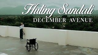 December Avenue - Huling Sandali (OFFICIAL MUSIC VIDEO)