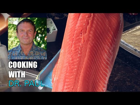 Cooking Salmon with Dr. Paul & The Health Benefits of Eating Fish