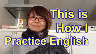 英語の練習 This is how I practice English