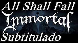 download lagu Immortal - All Shall Fall Canción Subtitulada +  gratis