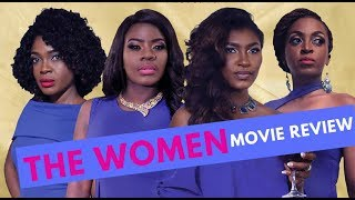 "The Screening Room: ""The Women"": Kate Henshaw, Omoni Oboli Blessing Egbe Movie Review"