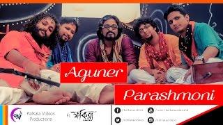 Aguner Poroshmoni | Kolkata Videos ft. Fakira | Rabindra Sangeet