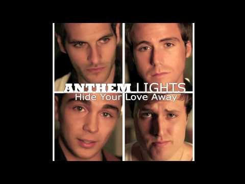 Hide Your Love Away - Anthem Lights (audio) video