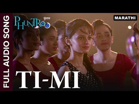 Ti-Mi Full Audio Song | Phuntroo | Madan Deodhar, Ketaki Mategaonkar | Sujay S. Dahake