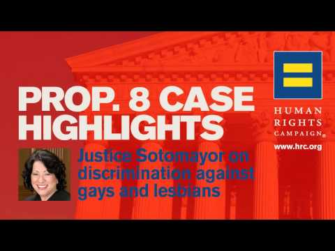 Prop. 8 Case Highlights &#8211; Justice Sotomayor on Discrimination Against Gays and Lesbians