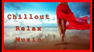 Chillout Relax Music - 🅽🅴🆆 🅰🅶🅴 - Musica Rilassante New Age - Chillout Music