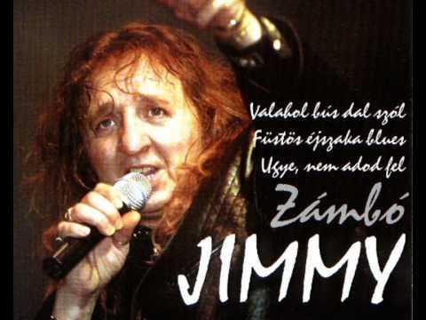 Zámbó Jimmy   Valahol Bús Dal Szól