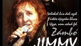 Zámbó Jimmy - Valahol Bús Dal Szól
