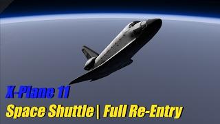 X-Plane 11 Beta - Space Shuttle Endeavour | Full Re-Entry