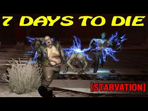 7 Days to Die [ STARVATION ] ► Раздолбайство