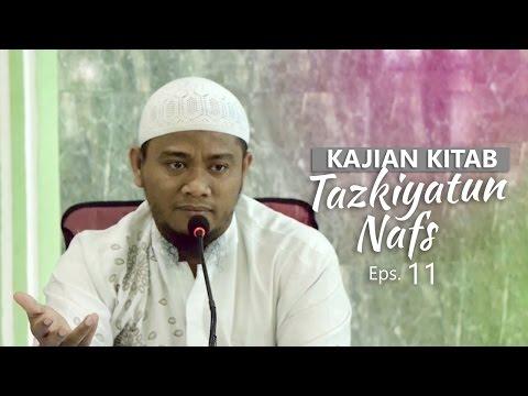 Kajian Rutin: Kitab Tazkiyatun Nafs 11 - Ustadz Amir As-Soronjy