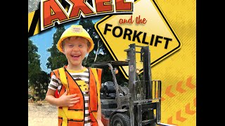 Axel and The Forklift - Axel Trucks