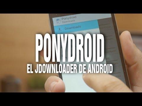 Ponydroid, el JDownloader de Android