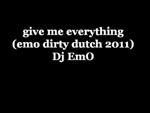 DJ EmO-give me everything (emo dirty dutch 2011).wmv