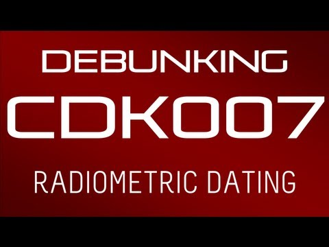 Debunking CDK007 - 'Radiometric Dating is Flawed!! Really??'