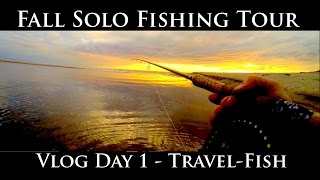 Fall Solo Fishing Tour Vlog - Travel & Day 1