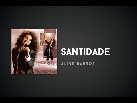 Aline Barros - Santidade video