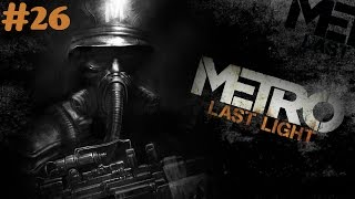 """Metro: Last Light Redux"" walkthrough (Survival, Ranger Hardcore) #26 Dead City + all Collectibles"