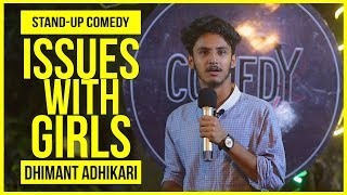 Issues With Girls | Stand-up Comedy by Dhimant Adhikari