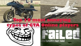 Top 10 Most Annoying types of GTA Online Players