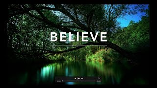BELIEVE -  Piano Instrumental   Faith Scriptures   Prayer Music   Warfare Music   Worship Music