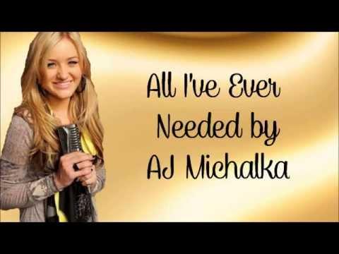 AJ Michalka- All I've Ever Needed lyrics