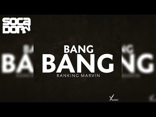 Ranking Marvin - Bang Bang (2016 Soca) thumbnail