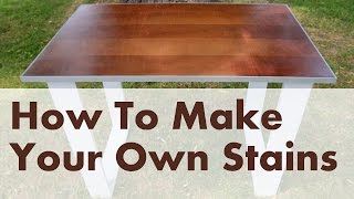 How To Make Custom Stains for Woodworking