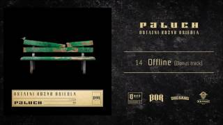 Paluch Offline  prod. PSR ( BONUS TRACK )