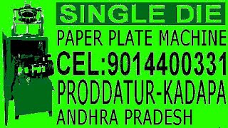 Single die | paper plate making machine | video | price | cost | Rate | in Telugu | andhra  pradesh|
