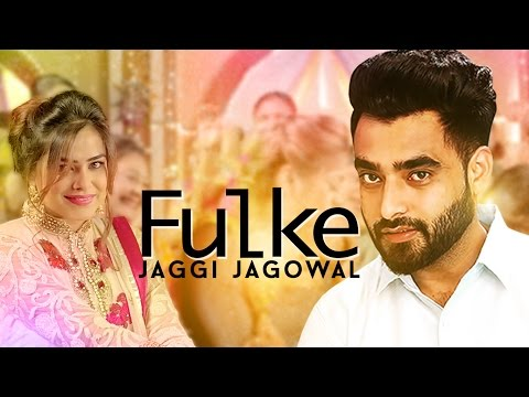 Fulke| Jaggi Jagowal | New Punjabi Video Song 2016