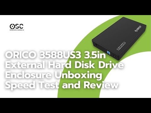 ORICO 3588US3 3.5in External Hard Disk Drive Enclosure Unboxing Speed Test and Review