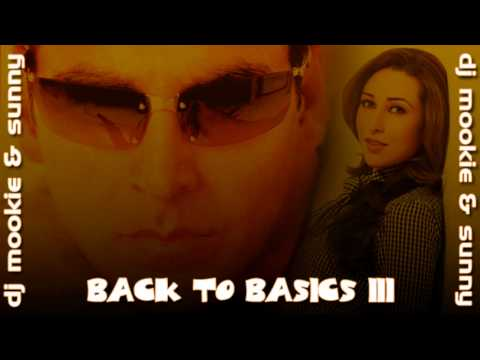 Dj Mookie & Sunny - Zara Sa Jhoom Loon Mein Back To Basics III...