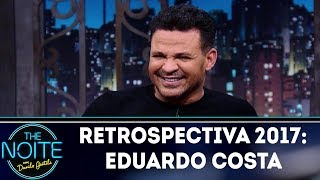 Retrospectiva 2017:  Eduardo Costa | The Noite (21/02/18)