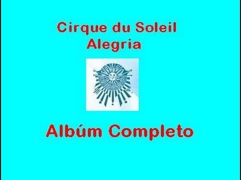 Alegría-Cirque du Soleil ÁLBUM COMPLETO