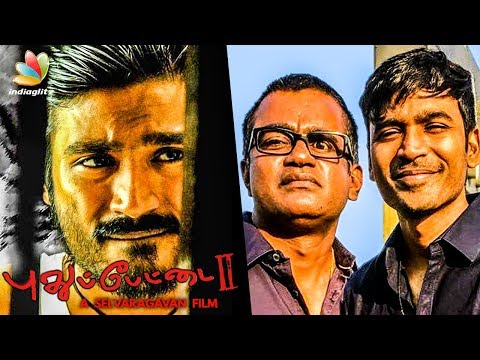 Dhanush to Work on Pudhupettai 2 ? : Selvaraghavan Movie | Hot Tamil Cinema News