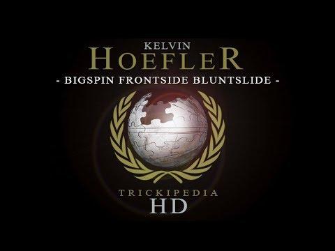 Kelvin Hoefler: Trickipedia - Bigspin Frontside Bluntslide