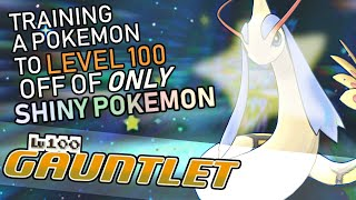 452 - Raising a Pokemon from Level 1-100 off of ONLY Wild Shiny Pokemon! The Lv. 100 Gauntlet