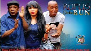 Rufus on the Run Nigerian Movie [Part 1] - Comic Drama