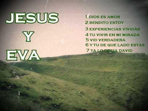 ALABANZA JESUS Y EVA....EXPERIENCIAS VIVIDAS