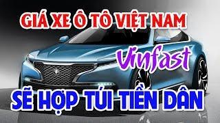 Giá xe ô tô Việt Nam Vinfast sẽ hợp túi tiền dân   Toyota Land Cruiser & Prado tăng giá cao sau tết
