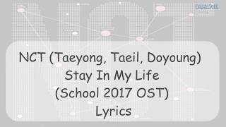 NCT Taeyong, Taeil, Doyoung   Stay In My Life School 2017 OST Lyrics